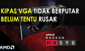 Kipas VGA AMD Radeon Tidak Berputar