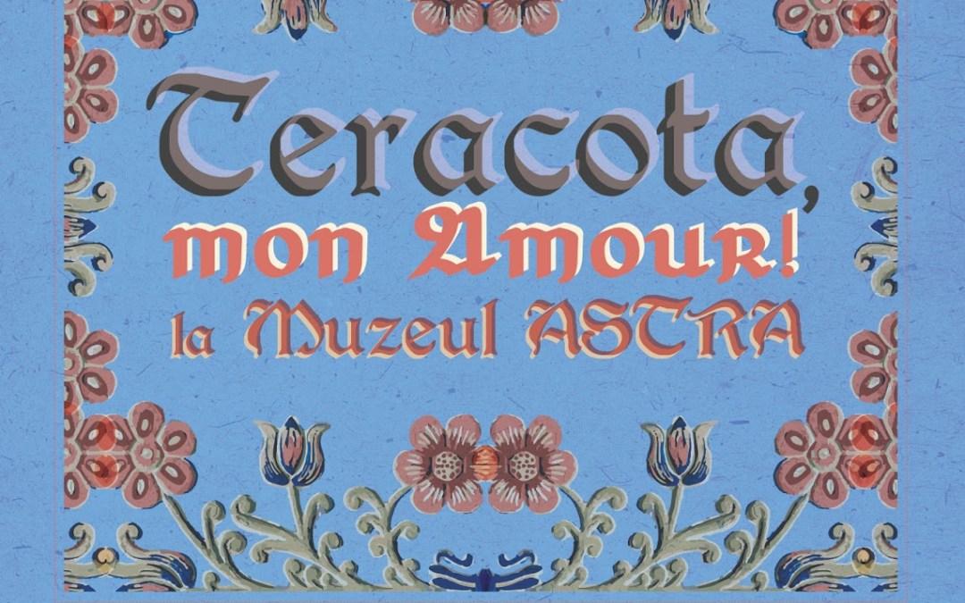 Teracota, mon Amour la Muzeul ASTRA