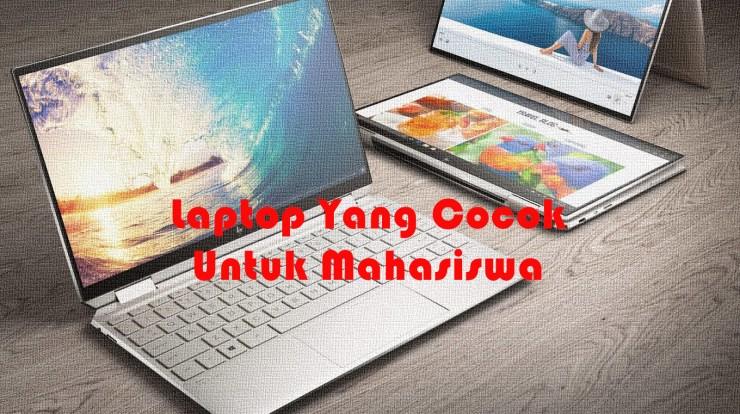 Laptop Yang Cocok Untuk Mahasiswa