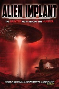Alien Implant: The Hunted Must Become the Hunter (2017)