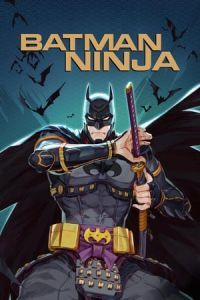 Nonton Film Batman Ninja (2018) Subtitle Indonesia Streaming Movie Download
