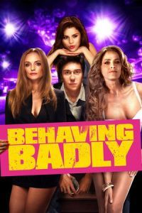 Nonton Film Behaving Badly (2014) Subtitle Indonesia Streaming Movie Download
