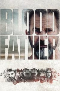 Nonton Film Blood Father (2016) Subtitle Indonesia Streaming Movie Download