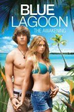 Nonton Film Blue Lagoon: The Awakening (2012) Subtitle Indonesia Streaming Movie Download