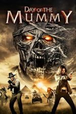 Nonton Film Day of the Mummy (2014) Subtitle Indonesia Streaming Movie Download