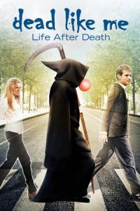 Dead Like Me: Life After Death (2009)