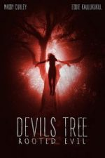 Nonton Film Devil's Tree: Rooted Evil (2018) Subtitle Indonesia Streaming Movie Download