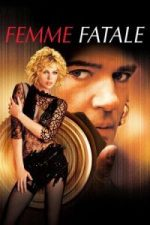 Nonton Film Femme Fatale (2002) Subtitle Indonesia Streaming Movie Download
