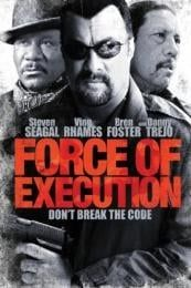 Nonton Film Force of Execution (2013) Subtitle Indonesia Streaming Movie Download