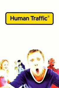 Nonton Film Human Traffic (1999) Subtitle Indonesia Streaming Movie Download