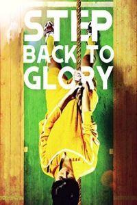 Step Back to Glory (2013)