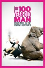 Nonton Film The 100 Year-Old Man Who Climbed Out the Window and Disappeared (2013) Subtitle Indonesia Streaming Movie Download