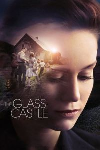 Nonton Film The Glass Castle (2017) Subtitle Indonesia Streaming Movie Download