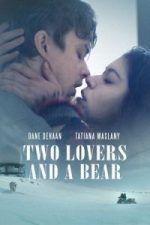 Nonton Film Two Lovers and a Bear (2016) Subtitle Indonesia Streaming Movie Download