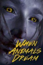 Nonton Film When Animals Dream (2014) Subtitle Indonesia Streaming Movie Download