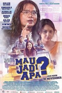 Nonton Film Mau Jadi Apa? (2017) Subtitle Indonesia Streaming Movie Download