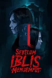 Nonton Film Sebelum Iblis Menjemput (2018) Subtitle Indonesia Streaming Movie Download