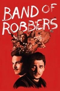 Nonton Film Band of Robbers (2016) Subtitle Indonesia Streaming Movie Download
