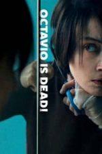 Nonton Film Octavio Is Dead! (2018) Subtitle Indonesia Streaming Movie Download