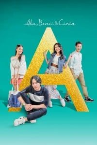 Nonton Film A: Aku, Benci & Cinta (2017) Subtitle Indonesia Streaming Movie Download