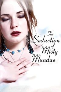 Nonton Film The Seduction of Misty Mundae (2004) Subtitle Indonesia Streaming Movie Download