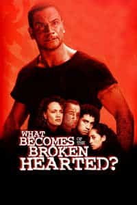 What Becomes of the Broken Hearted? (1999)