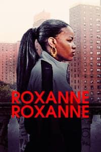 Roxanne, Roxanne (2017)