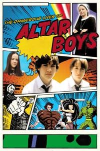 Nonton Film The Dangerous Lives of Altar Boys (2002) Subtitle Indonesia Streaming Movie Download