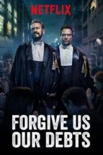 Nonton Film Forgive Us Our Debts (2018) Subtitle Indonesia Streaming Movie Download