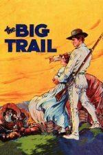 Nonton Film The Big Trail (1930) Subtitle Indonesia Streaming Movie Download