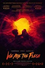 Nonton Film We Are the Flesh (2016) Subtitle Indonesia Streaming Movie Download