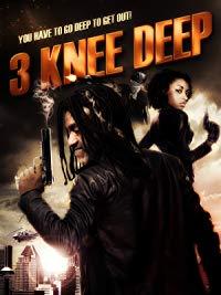 3 Knee Deep (2016)