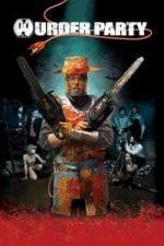 Nonton Film Murder Party (2007) Subtitle Indonesia Streaming Movie Download
