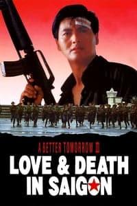 A Better Tomorrow III: Love and Death in Saigon (1989)