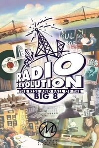 Radio Revolution: The Rise and Fall of the Big 8 (2004)