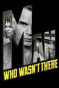 Nonton Film The Man Who Wasn't There (2001) Subtitle Indonesia Streaming Movie Download