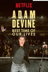 Nonton Film Adam Devine: Best Time of Our Lives (2019) Subtitle Indonesia Streaming Movie Download