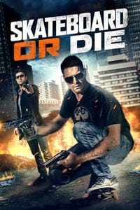 Nonton Film Skateboard or Die (2018) Subtitle Indonesia Streaming Movie Download