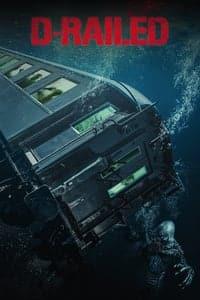 Nonton Film D-Railed (2018) Subtitle Indonesia Streaming Movie Download