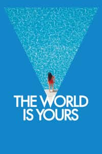 Nonton Film The World Is Yours (2018) Subtitle Indonesia Streaming Movie Download
