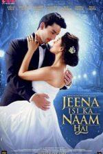 Nonton Film Jeena Isi Ka Naam Hai (2017) Subtitle Indonesia Streaming Movie Download