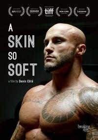 A Skin So Soft (2017)
