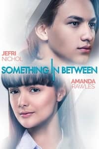 Nonton Film Something in Between (2018) Subtitle Indonesia Streaming Movie Download