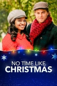 Nonton Film No Time Like Christmas (2019) Subtitle Indonesia Streaming Movie Download