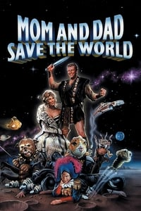 Nonton Film Mom and Dad Save the World (1992) Subtitle Indonesia Streaming Movie Download