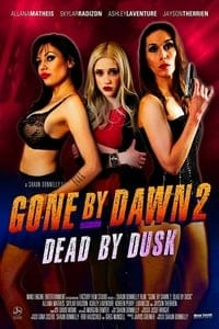 Nonton Film Gone by Dawn 2: Dead by Dusk (2019) Subtitle Indonesia Streaming Movie Download