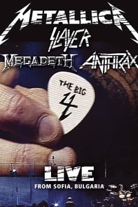 Nonton Film Metallica/Slayer/Megadeth/Anthrax: The Big 4: Live from Sofia, Bulgaria (2010) Subtitle Indonesia Streaming Movie Download