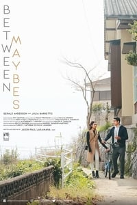Nonton Film Between Maybes (2019) Subtitle Indonesia Streaming Movie Download