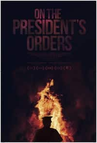 Nonton Film On The President's Orders (2019) Subtitle Indonesia Streaming Movie Download