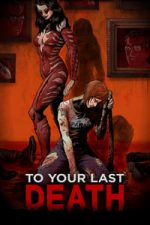 Nonton Film To Your Last Death (2019) Subtitle Indonesia Streaming Movie Download